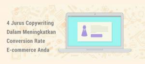 4-jurus-copywriting-dalam-meningkatkan-conversion-rate-e-commerce-anda