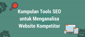 kumpulan-tools-seo-terbaik-untuk-menganalisa-website-kompetitor
