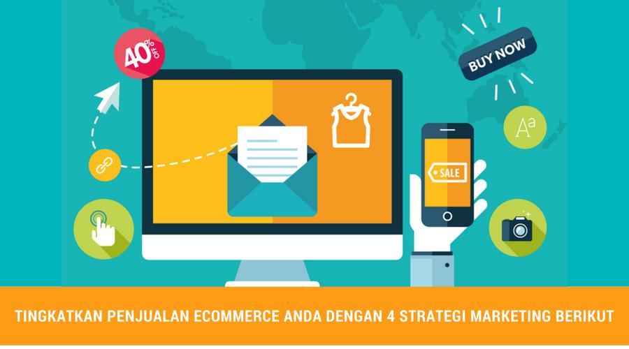 tingkatkan-penjualan-ecommerce-andadengan-4-strategi-marketing-berikut