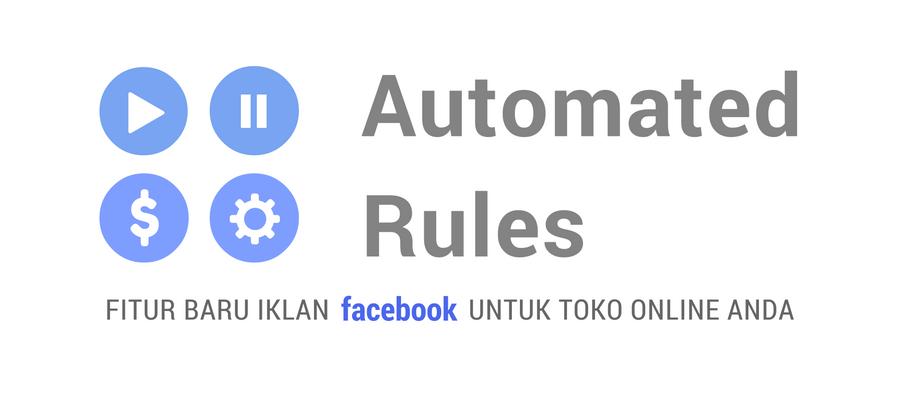 fitur-baru-iklan-facebook-automated-rules