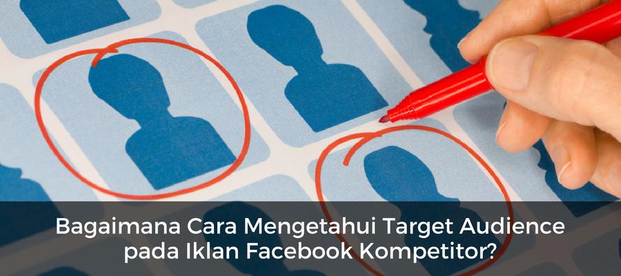 trik-untuk-mengetahui-target-audience-pada-iklan-facebook-kompetitor-anda